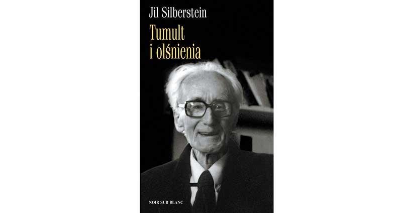 O Józefie Czapskim: Jil Silberstein Tumult i olśnienia